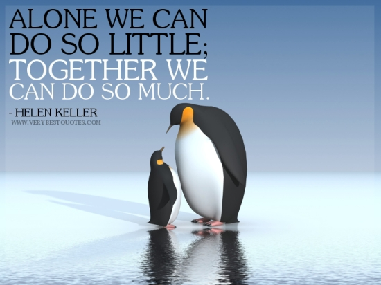 ALONE-WE-CAN-DO-SO-LITTLE-TOGETHER-WE-CAN-DO-SO-MUCH